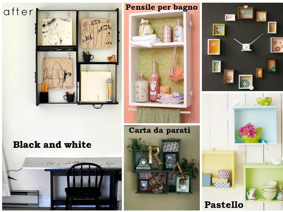 Cassetti idee creative a casa di ro for Idee creative per arredare